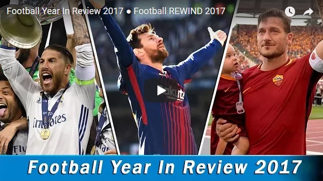 Най-паметните моменти във футбола през 2017 година, има и наш отбор (ВИДЕО)